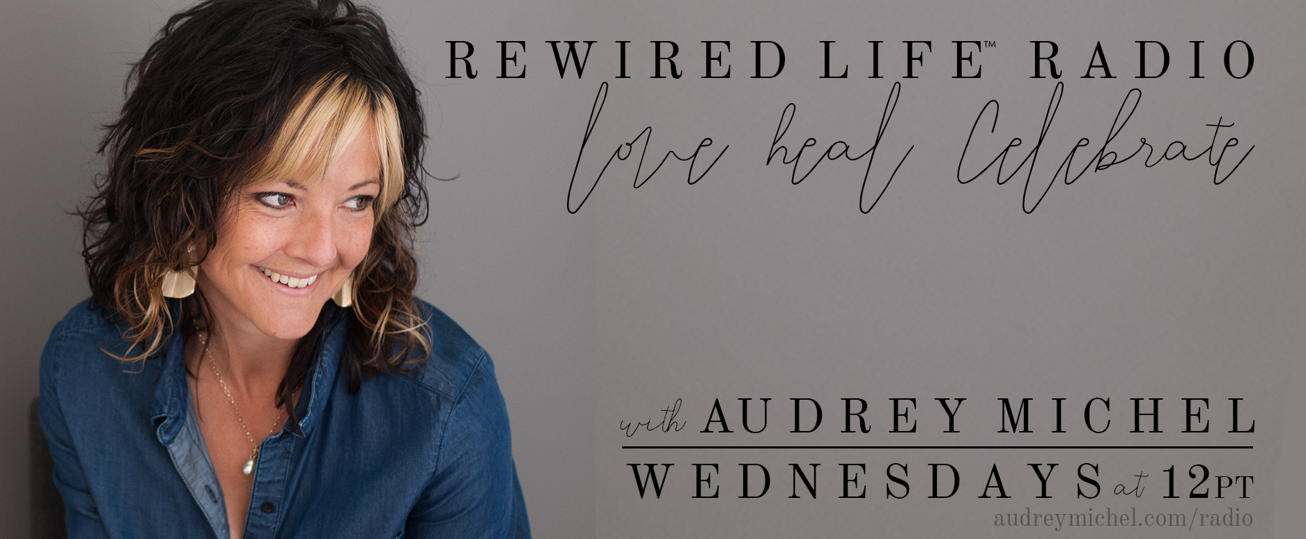 Audrey Michel. Rewired Life Radio. Author. Speaker. Spiritual Growth Coach