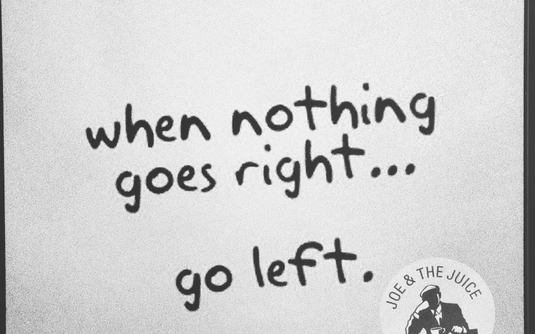 When nothing goes RIGHT…